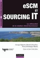 Couverture du livre « ESCM et sourcing it ; le référentiel de la relation client-fournisseur » de Georges Epinette aux éditions Dunod