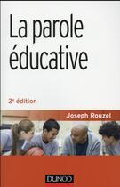 Couverture du livre « La parole éducative (2e édition) » de Joseph Rouzel aux éditions Dunod