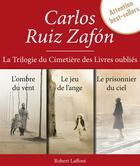 Couverture du livre « La trilogie du Cimetière des livres oubliés » de Carlos Ruiz Zafon aux éditions Robert Laffont
