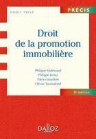 Couverture du livre « Droit de la promotion immobilière (8e édition) » de Philippe Jestaz et Olivier Tournafond et Malinvaud et Jourdain aux éditions Dalloz