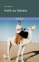 Couverture du livre « Instit au Sahara » de Jean Dupouy aux éditions Publibook