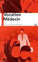 Couverture du livre « Médecin et sans frontières » de Jean-Claude Lefebvre aux éditions La Manufacture De Livres