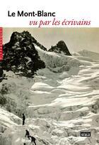Couverture du livre « Le Mont-Blanc vu par les écrivains » de Collectif aux éditions Scala