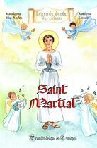 Couverture du livre « Saint Martial » de Mauricette Vial-Andru et Roselyne Lesueur aux éditions Saint Jude