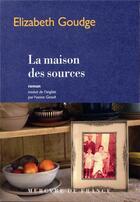 Couverture du livre « La maison des sources » de Elizabeth Goudge aux éditions Mercure De France