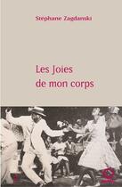 Couverture du livre « Les joies de mon corps » de Stephane Zagdanski aux éditions Pauvert