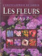 Couverture du livre « L'Encyclopedie Du Jardin - Les Fleurs De A A Z » de Alan Toogood aux éditions Chantecler