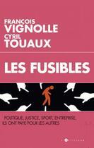 Couverture du livre « Les fusibles » de Cyril Touaux et Francois Vinolle aux éditions L'artilleur
