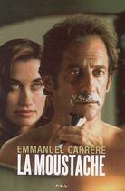 Couverture du livre « La moustache (cinema) » de Emmanuel Carrère aux éditions P.o.l