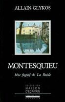 Couverture du livre « Montesquieu, hôte fugitif de La Brède » de Alain Glykos aux éditions La Simarre
