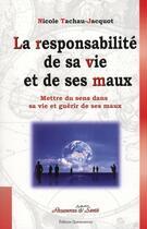Couverture du livre « La responsabilite de sa vie et de ses maux » de Tachau-Jacquot Nicol aux éditions Quintessence