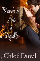 Couverture du livre « Rendez-vous à Pigalle » de Chloe Duval aux éditions Editions Laska