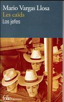 Couverture du livre « Les caïds ; los jefes » de Mario Vargas Llosa aux éditions Gallimard