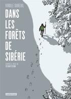 Couverture du livre « Dans les forêts de Sibérie » de Sylvain Tesson et Virgile Dureuil aux éditions Casterman