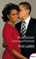 Couverture du livre « First ladies » de Nicole Bacharan et Dominique Simonnet aux éditions Tempus/perrin