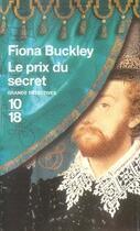 Couverture du livre « Le prix du secret » de Fiona Buckley aux éditions 10/18