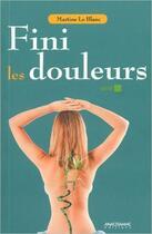 Couverture du livre « Fini les douleurs » de Martine Leblanc aux éditions Anagramme