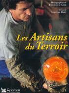 Couverture du livre « Les Artisans Du Terroir » de Corrine Bart et Friedrich Gier aux éditions Selection Du Reader's Digest