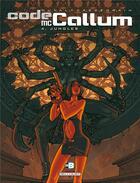 Couverture du livre « Code Mc Callum T.4 ; jungles » de Fred Duval et Didier Cassegrain aux éditions Delcourt