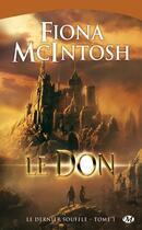 Couverture du livre « Le dernier souffle T.1 ; le don » de Fiona Mcintosh aux éditions Bragelonne