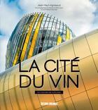 Couverture du livre « La cite du vin » de Jean-Paul Vigneaud aux éditions Sud Ouest Editions