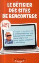Couverture du livre « Le bêtisier des sites de rencontres » de Stephane Rose et Aurelie Stefani aux éditions La Musardine