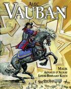 Couverture du livre « Avec Vauban » de Malik et Arnaud D' Aunay et Louis-Bernard Koch aux éditions Triomphe