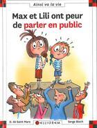 Couverture du livre « Max et Lili ont peur de parler en public » de Serge Bloch et Dominique De Saint-Mars aux éditions Calligram