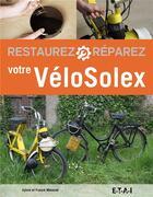 Couverture du livre « Restaurez, reparez votre vélosolex » de Sylvie Meneret et Franck Meneret aux éditions Etai