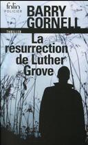 Couverture du livre « La résurrection de Luther Grove » de Barry Gornell aux éditions Gallimard