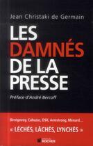 Couverture du livre « Les damnés de la presse » de Jean Christaki De Germain aux éditions Rocher