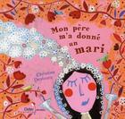 Couverture du livre « Mon père m'a donné un mari » de Dsetours-C aux éditions Didier Jeunesse