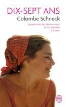 Couverture du livre « Dix-sept ans » de Colombe Schneck aux éditions J'ai Lu
