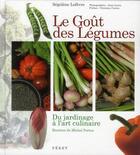 Couverture du livre « Le goût des légumes » de Anne Lanta et Christian Coulon et Segolene Lefevre aux éditions Feret