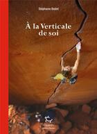 Couverture du livre « À la verticale de soi » de Stephanie Bodet aux éditions Guerin