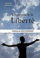 Couverture du livre « Le chemin de la liberté » de Sofiane Meziani aux éditions Beaurepaire