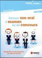 Couverture du livre « Réussir son oral d'examen ou de concours (3e édition) » de Gerard Kirady aux éditions Gereso