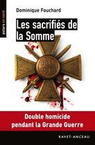 Couverture du livre « Les sacrifiés de la Somme » de Dominique Fouchard aux éditions Ravet-anceau