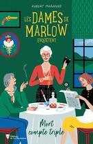 Couverture du livre « Les dames de Marlow enquêtent t.1 : mort compte triple » de Robert Thorogood aux éditions La Martiniere