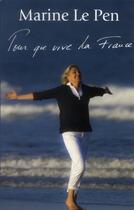 Couverture du livre « Pour que vive la France » de Marine Le Pen aux éditions Grancher