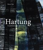 Couverture du livre « Hans Hartung, la peinture pour mémoire » de Pierre Wat aux éditions Hazan