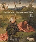 Couverture du livre « Fables du paysage flammand ; catalogue expo 2012 » de Collectif aux éditions Somogy