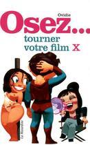 Couverture du livre « Tourner votre film x » de Ovidie aux éditions La Musardine