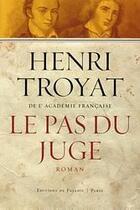 Couverture du livre « Le pas du juge » de Henri Troyat aux éditions Fallois
