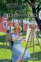 Couverture du livre « Le temps de le dire v 05 une vie debordante » de Michel Langlois aux éditions Editions Hurtubise