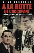 Couverture du livre « À la botte de l'occupant » de Rene Terrisse aux éditions Auberon