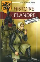 Couverture du livre « Histoire de Flandre ; le point de vue flamand (édition 2011) » de Eric Vanneufville aux éditions Yoran Embanner