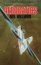 Couverture du livre « Aerobatics » de Neil Williams aux éditions Crowood Press Digital