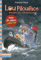 Couverture du livre « Lou Pilouface T.6 ; tempête sur l'Atlantique » de Francois Place aux éditions Gallimard-jeunesse