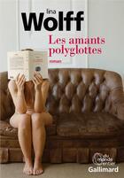 Couverture du livre « Les amants polyglottes » de Lina Wolff aux éditions Gallimard